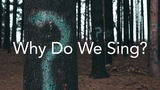 Why do we sing? To proclaim the Gospel and we're thankful